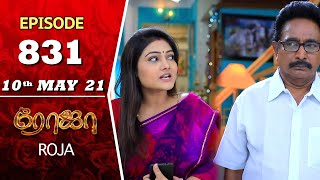 ROJA Serial | Episode 831 | 10th May 2021 | Priyanka | Sibbu Suryan | Saregama TV Shows Tamil