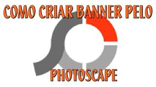 Como fazer Banner pelo PhotoScape - 2017