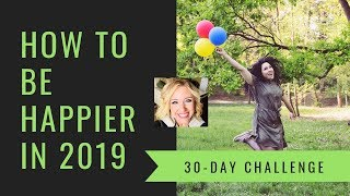 HOW TO BE HAPPIER IN 2019   30-DAY CHALLENGE   APPRECIATE THE SMALL STUFF
