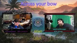 Gambar cover Across your bow pod cast ep 23 with khreegor