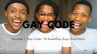 Gay Code | 12 Rules Gay Guys Should Know | SEX ED | TRINITY | South African Youtubers