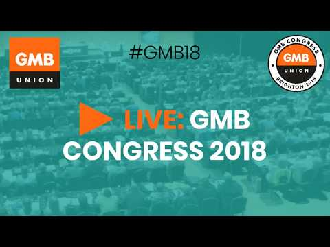 GMB Congress 2018 - Day Three, Wednesday