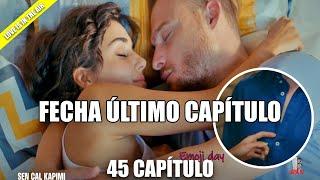 SEN ÇAL KAPIMI 45 análisis nuevos AVANCES en español | EL FINAL YA TIENE FECHA | LOVE IS IN THE AIR