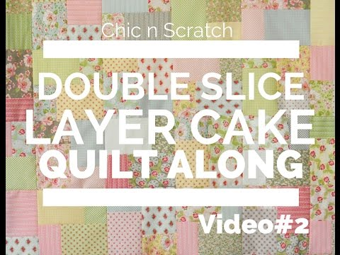 Double Slice Layer Cake Quilt Along Video 2 - YouTube : layer cake quilt patterns - Adamdwight.com