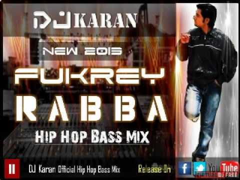 Fukrey   Rabba   DJ Karan Official Hip Hop Bass Mix