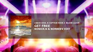 Liquid Soul &amp Captain Hook x Major Lazer - Get Free (Nonick.N &amp NorbeeV Edit)