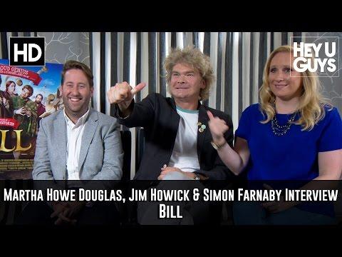 Martha Howe Douglas, Jim Howick & Simon Farnaby   Bill