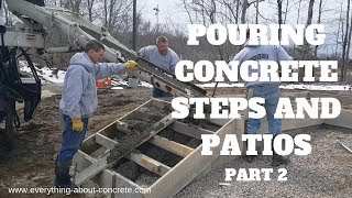 POURING CONCRETE STEPS : POURING A CONCRETE PATIO : PART 2