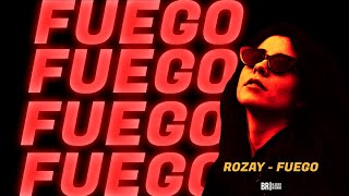 Rozay - Fuego [Official Music Video]