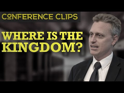 Where is the Kingdom? | Conference Clips