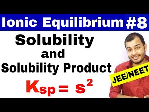 Ionic Equilibrium 08 | Solubility And Solubility Product IIT JEE MAINS / JEE ADVANCE / NEET ||
