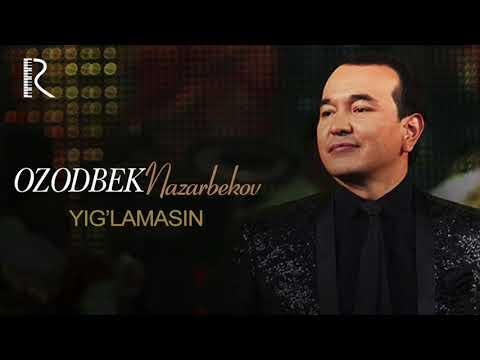 Ozodbek Nazarbekov - Yig'larmisan   Озодбек Назарбеков - Йиглармисан (music version)