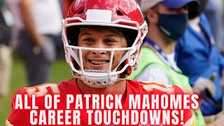 All Of Patrick Mahomes 100 Career Touchdown Passes!