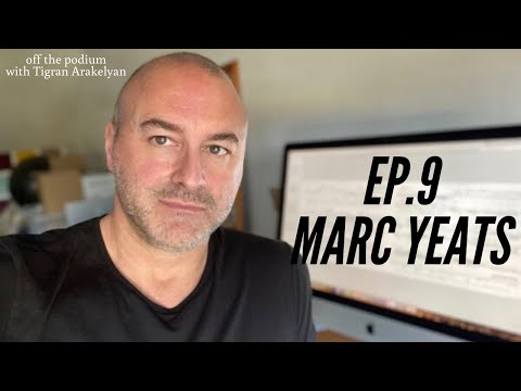 Podcast 9: Featuring composer and visual artist Marc Yeats