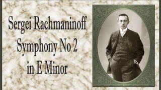 Rachmaninoff - Symphony No. 2 In E Minor