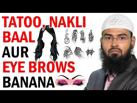 Islam Me Duplicate Hair Lagana Tattoo Banana Eye Brows Katanaa Aur Teeth Me Spacing Kya Jayez Hai