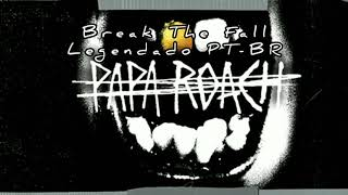 Papa Roach - Break The Fall (Legendado PT-BR)