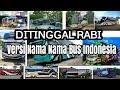 PARODY ditinggal rabi~nella kharisma versi nama nama bus indonesia