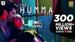 The Humma Video Song HD OK Jaanu | Shraddha Kapoor, Aditya Roy Kapur | A.R. Rahman, Badshah, Tanishk