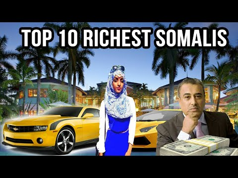 Tobanka qof ee soomaaliya ugu taajirsan Top 10 richest somali billionaires.