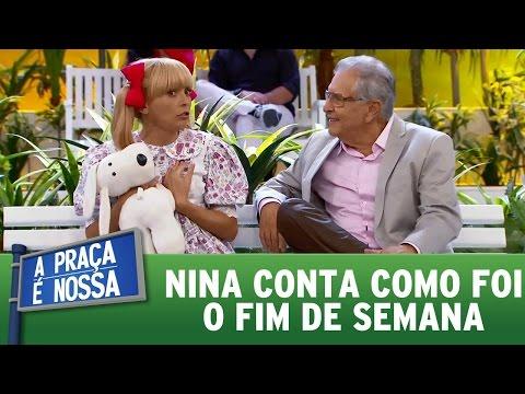 Nina conta como foi o fim de semana | A Praça É Nossa (18/05/17)