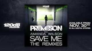 Premeson feat. Amanda Wilson - Save Me (Official Remixes) Medley of all Remixes