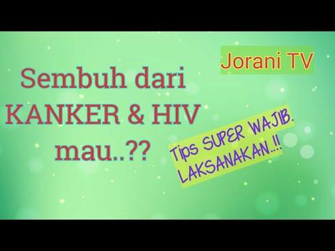 Sembuh Dari Kanker & HIV Mau..?? TIPS SUPER WAJIB. Laksanakan..!!