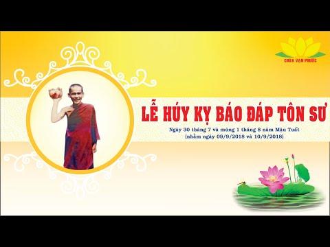 Chùa Vạn Phước - Lễ Húy Kỵ Báo Đáp Tôn Sư - Trai Tăng Cúng Dường 2018