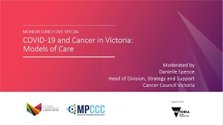 COVID-19 and Cancer in Victoria: Models of Care