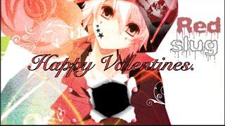 RedSlug AMV - Valentine's 2015 AMV