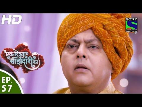Download Ek Rishta Saajhedari Ka - एक रिश्ता साझेदारी का - Episode 57 - 25th October, 2016