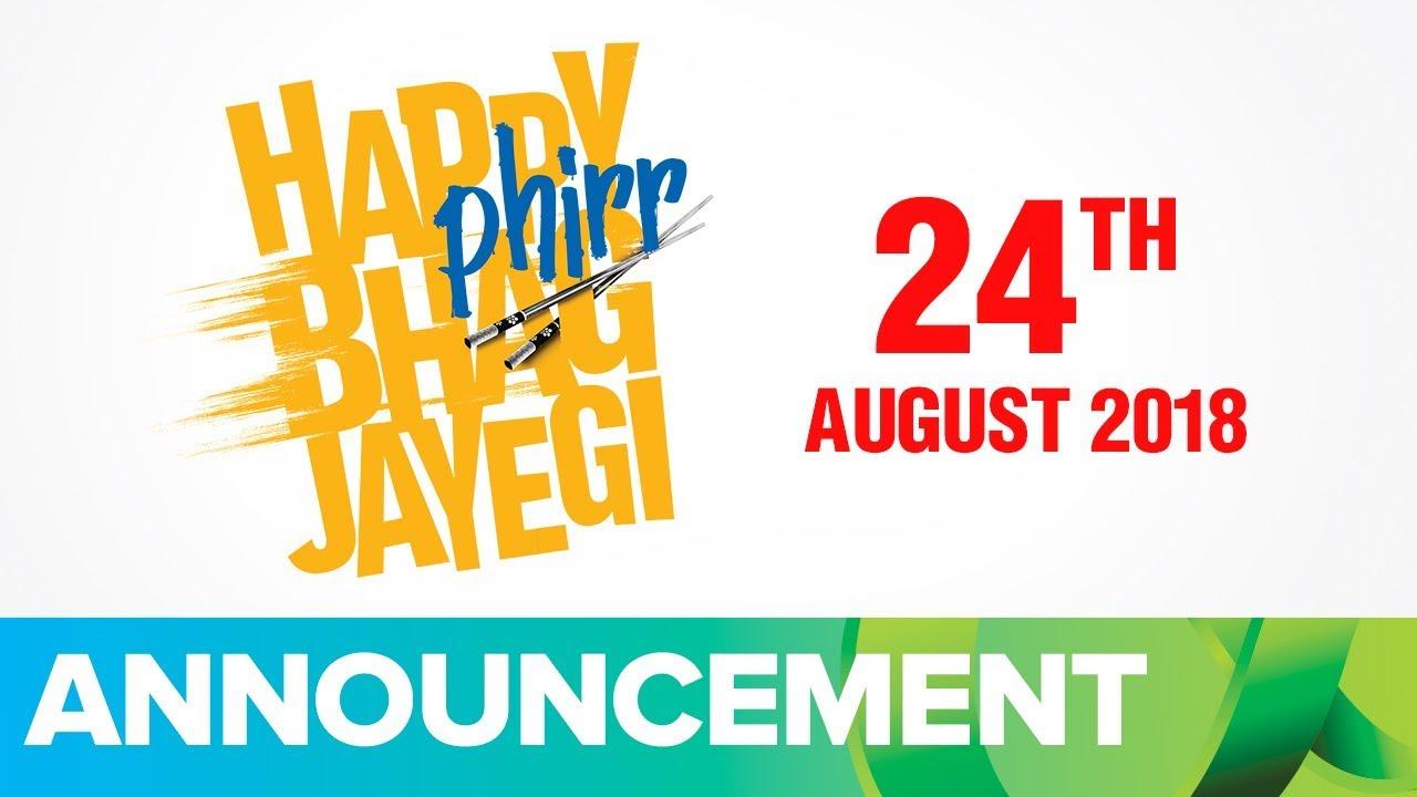 Happy Phirr Bhag Jayegi Running On 24th August 2018