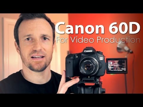 Canon 60D for Video Production