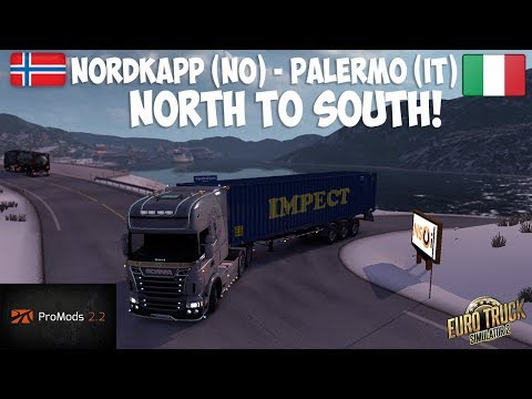 Euro Truck Simulator 2 Promods 2.25 | North - South | Nordkapp (NO) - Palermo (IT) (Timelapse)