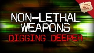 Non-lethal Weapons and Listener Mail - Digging Deeper