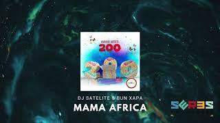 DJ Satelite, Bun Xapa - Mama Africa [PREMIERE]