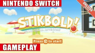 Stikbold! A Dodgeball Adventure Deluxe Edition Nintendo Switch Gameplay