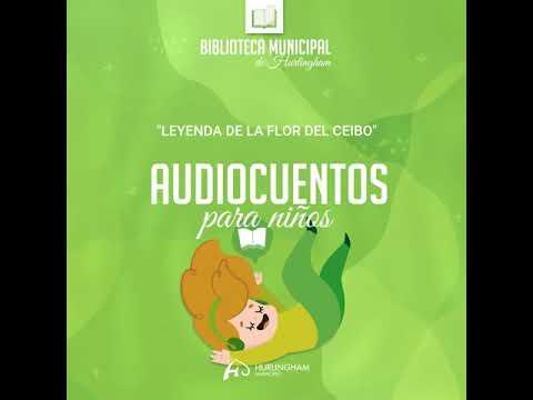 """Audiocuento """" Leyenda De La Flor Del Ceibo"""""""