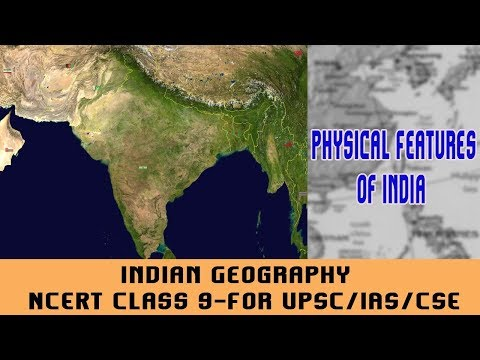 Indian Geography | NCERT Class 9- For UPSC/IAS/CSE |  Physical Features of India | 01