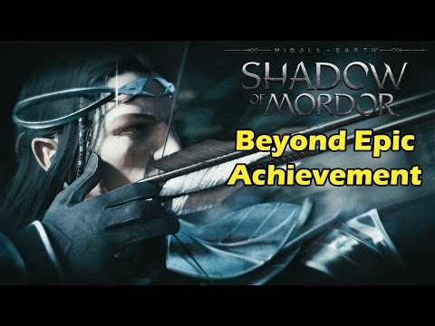 Beyond Epic Achievement Guide - Shadow of Mordor Level 30 Rune