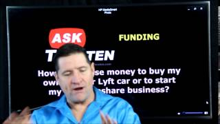 How to get Funding when you do not have the money to start with Uber or Lyft