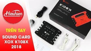 Trên tay Sound Card XOX K108X 2018 bản quốc tế [Hieuhien.vn]
