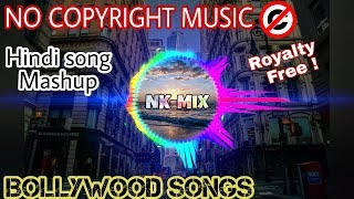 NO COPYRIGHT MUSIC | Bollywood Songs Mashup | Royalty Free | Hindi songs