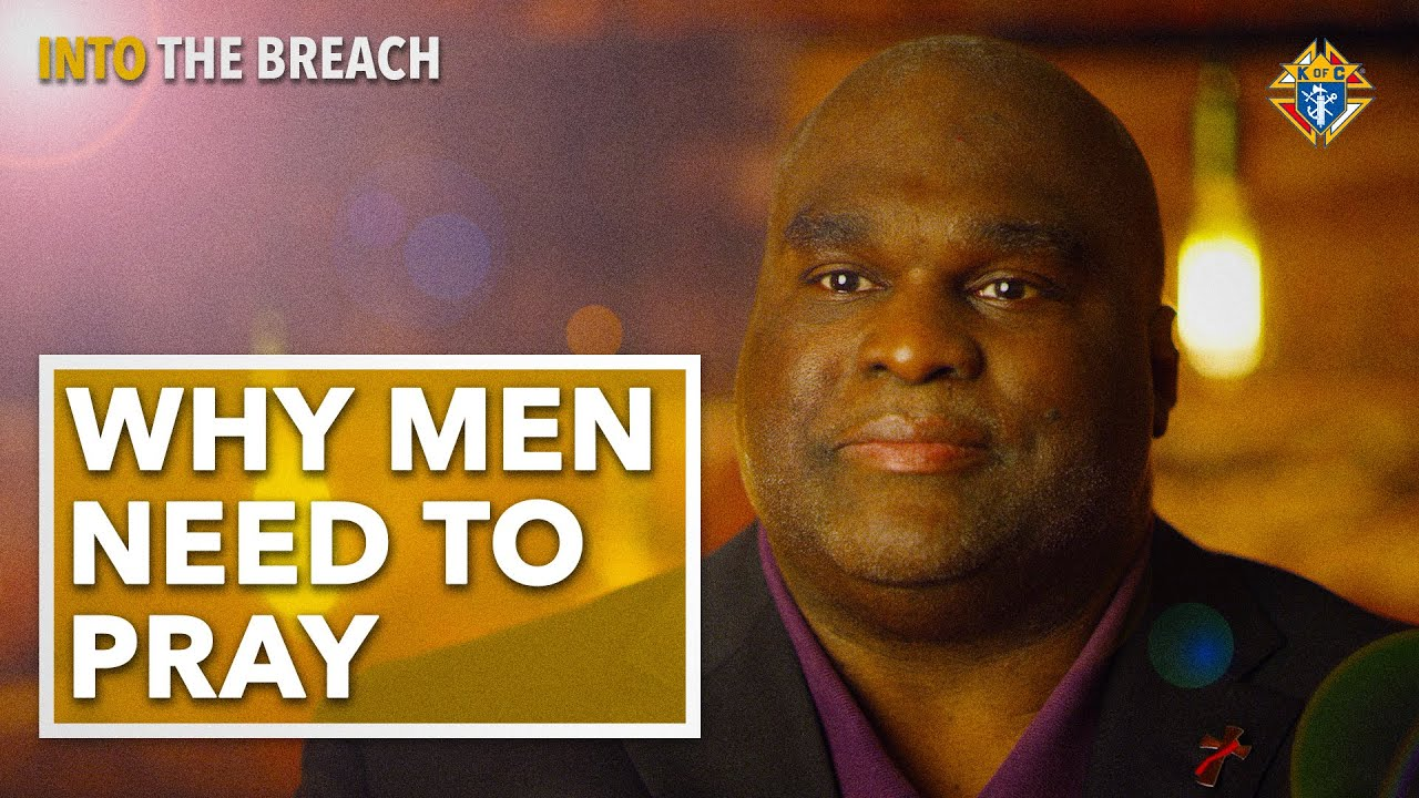 Why Men Need to Pray | Into the Breach