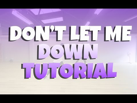 DON&39;T LET ME DOWN DANCE TUTORIAL - CHAINSMOKERS  Choreography Chris Parry