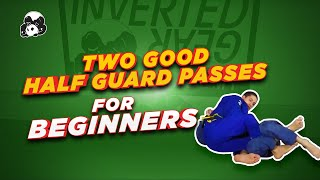 Two good half guard passes for beginners