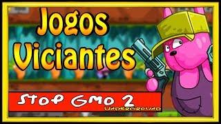 UM DOS JOGOS MAIS VICIANTES DA INTERNET STOP GMO 2