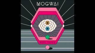 Mogwai - Bad Magician 3 (Rave Tapes Bonus Track)
