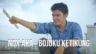 NDX AKA   Bojoku Ketikung Karaoke Version Recorder Cover
