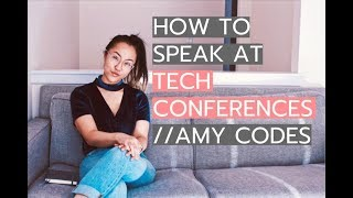 HOW TO SPEAK AT TECH CONFERENCES    Amy Codes